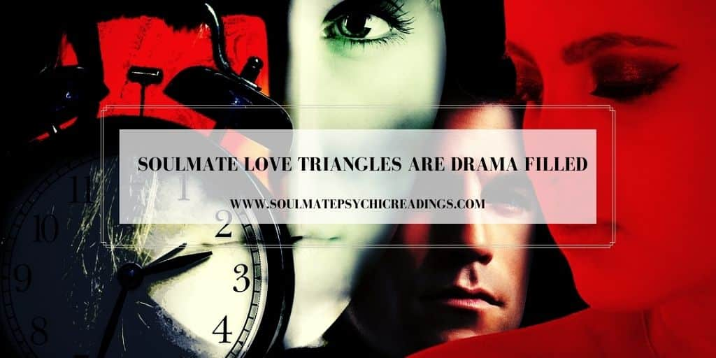 Soulmate Love Triangles Are Drama Filled