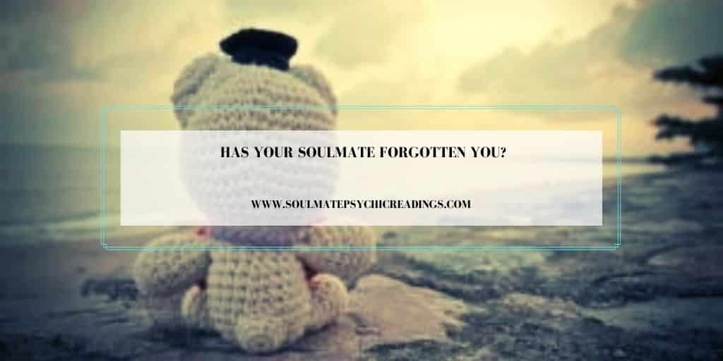 Has Your Soulmate Forgotten You?