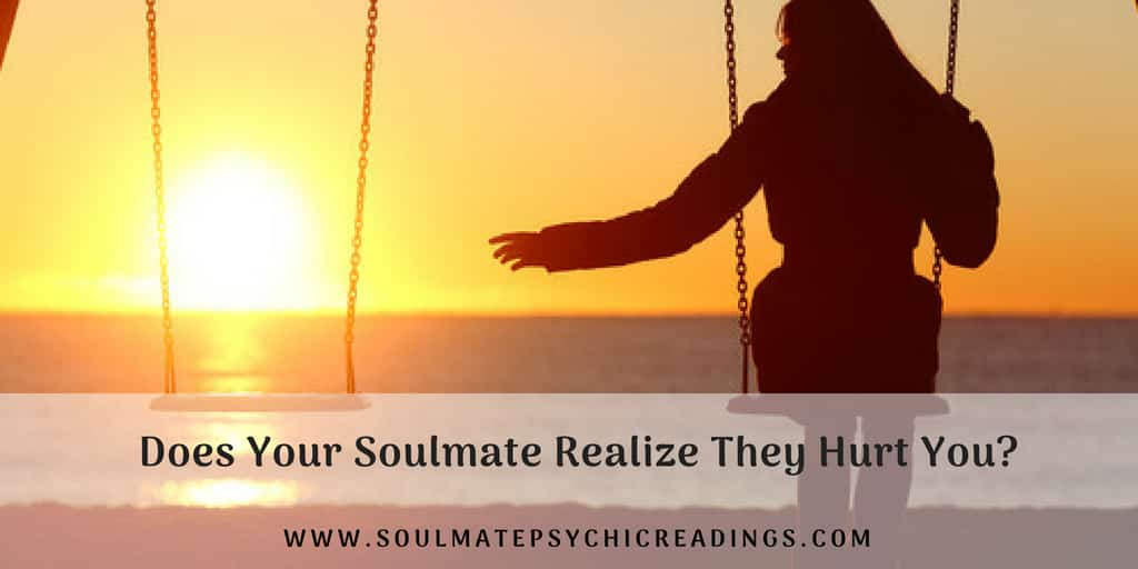 Does Your Soulmate Realize They Hurt You?