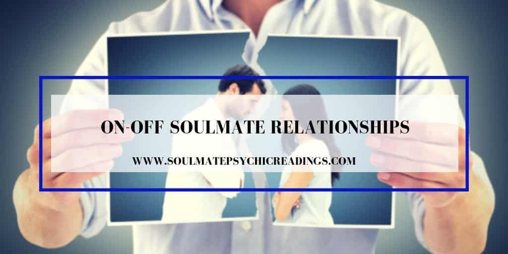 On-Off Soulmate Relationships