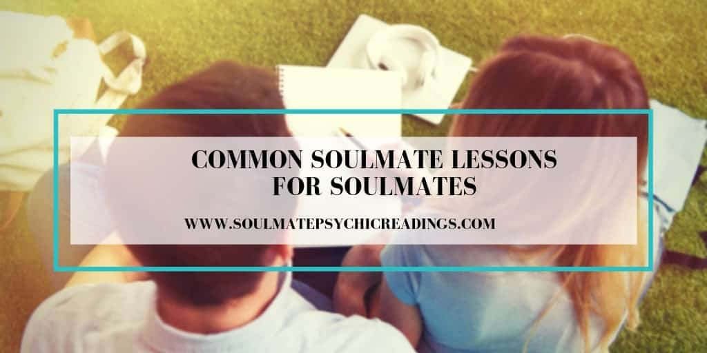 Common Soulmate Lessons for Soulmates