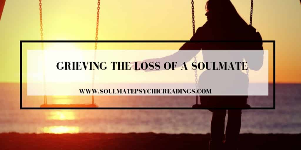 Grieving the Loss of a Soulmate