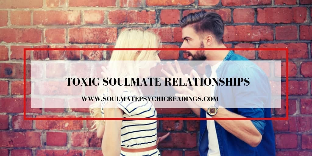 Toxic Soulmate Relationships