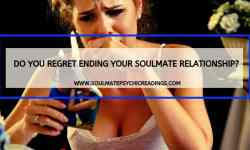 Do You Regret Ending Your Soulmate Relationship