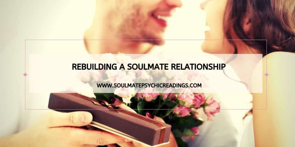 Rebuilding a Soulmate Relationship