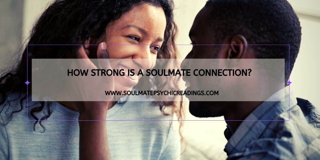 How Strong is a Soulmate Connection
