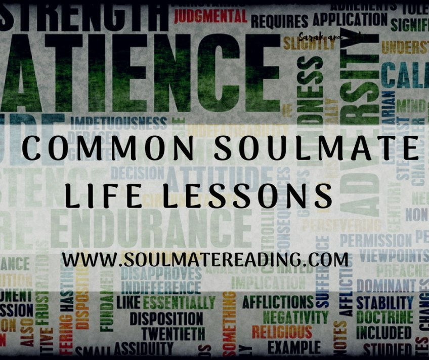 Common Soulmate Life Lessons: Patience, Unconditional Love and Detachment