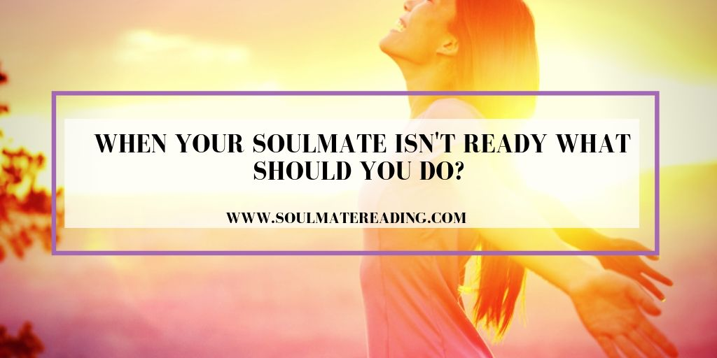 Your Soul Mates Ready, Are You?