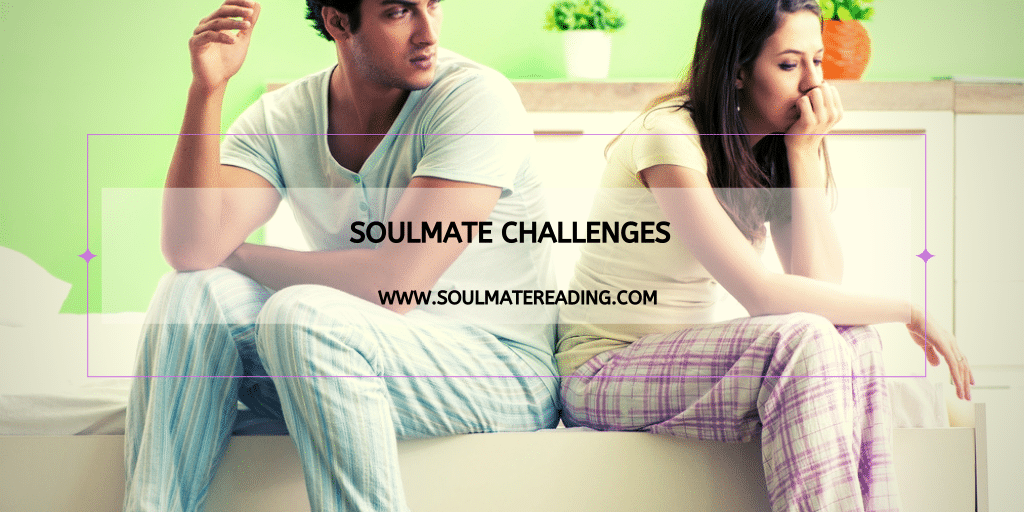 Soulmate Challenges Provide Spiritual and Personal Growth