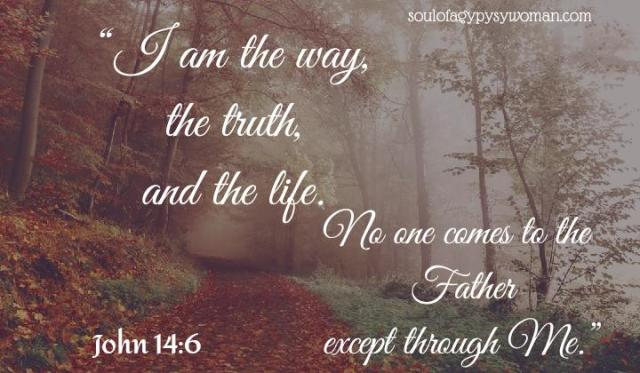 """John 14:6 Jesus said to him, """"I am the way, the truth, and the life. No one comes to the Father except through Me. The Father Revealed"""