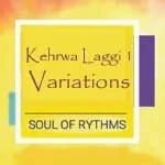 Kehrwa laggi 1 variations