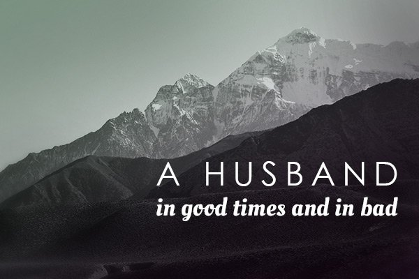 A Husband In Good Times and in Bad