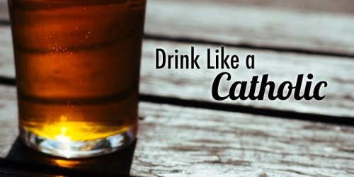 Drink Like A Catholic