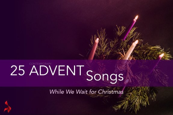 25 Contemporary Advent Song