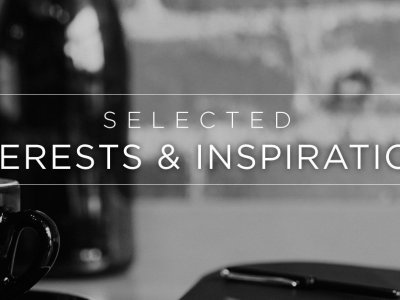 Selected Interests & Inspirations – April 2015
