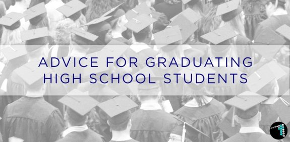 AdviceforGraduatingHighSchoolStudents