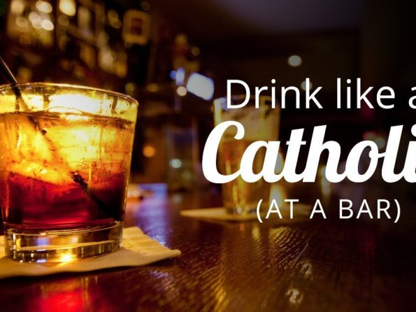 Drink Like a Catholic – Part 2