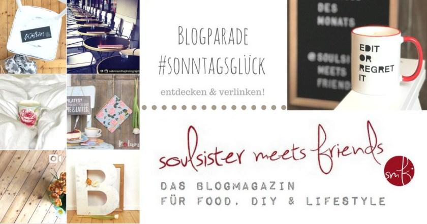 Blogparade #sonntagsglück: verlinken & entdecken!