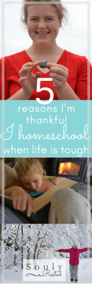 why I am thankful I homeschool when life is tough