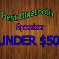 bBest Bluetooth Speakers under 50