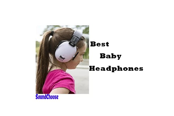 Best Baby Headphones & Noise Cancelling Headphones for Kids