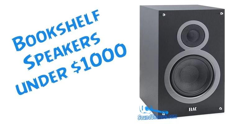Best Bookshelf Speakers under 1000 Dollars