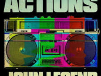 John Legend – Actions Download Mp3 320kbps