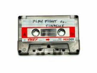 THEY. – Play Fight Ft. Tinashe Mp3 Download 320kbps