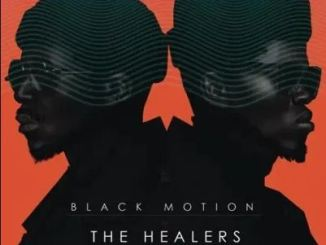 ALBUM: Black Motion – The Healers: The Last Chapter Download