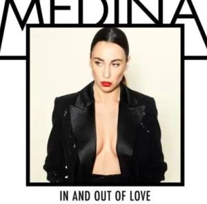 Medina – In And Out Of Love Mp3 Download 320kbps