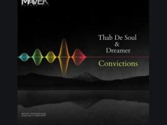 Thab De Soul & Dreamer – Convictions (Original Mix) Mp3 Download 320kbps