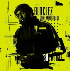 Don't Mind The BS by Blaklez Zip Album Download