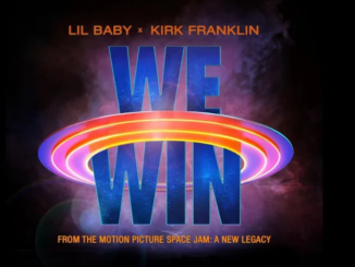 Lil Baby We Win (Space Jam: A New Legacy) Ft. Kirk Franklin