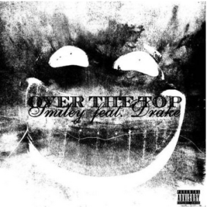 Smiley Over The Top Ft. Drake Mp3 Download