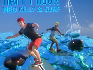 NED KELLY & SURF HAPPY HOUR Mp3 Download