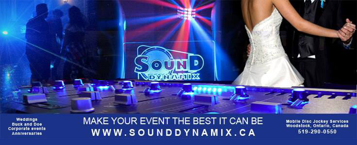 Sound Dynamix DJ Services, Woodstock, Ontario ---- MAKE YOUR EVEN THE BEST IT CAN BE ----