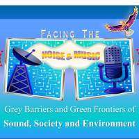 Facing the Noise & Music: Grey Barriers and Green Frontiers of Sound, Society and Environment