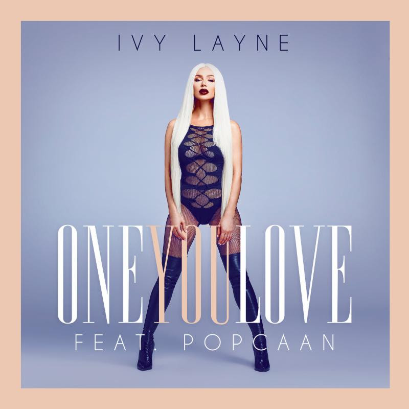 """IVY LAYNE """"One You Love"""" feat POPCAAN"""
