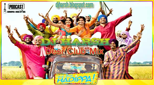 DJ Harsh Dil Bole Hadippa Desi Club Mix