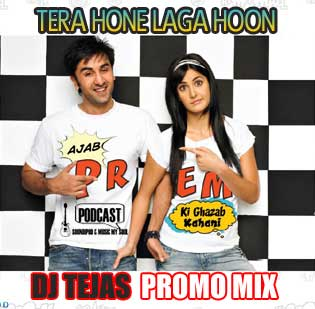 DJ Tejas - Tera Hone Laga hoon -Promo Mix from Upcoming Album Extreme Velocity