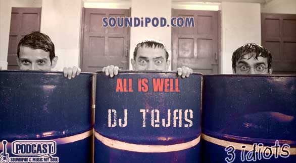All is Well [3 Idiots ] Exclusive Mix [DJ Tejas]