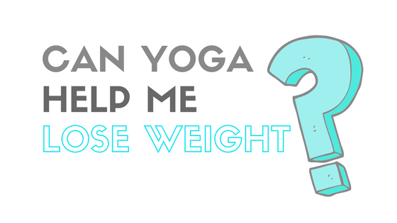 Can Yoga help me lose weight