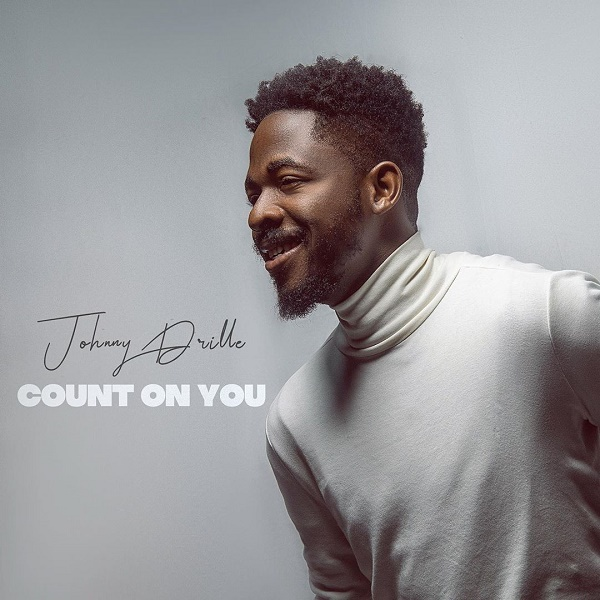 Johnny Drille Count on You