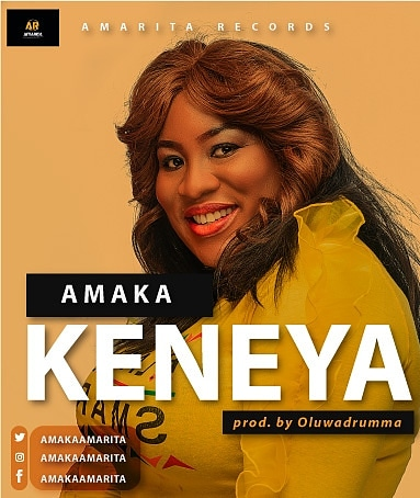 Download Gospel Music Audio Mp3: Amaka - Keneya @Amakaamarita