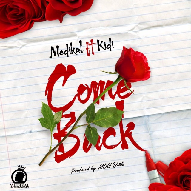 Medikal – Come Back Ft. KiDi