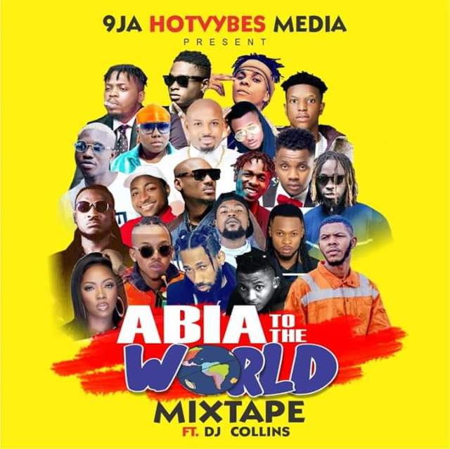 9JAHOTVIBES INDUSTRY MIXTAPE FT DJ COLLINS – ABIA TO THE WORLD MIXTAPE