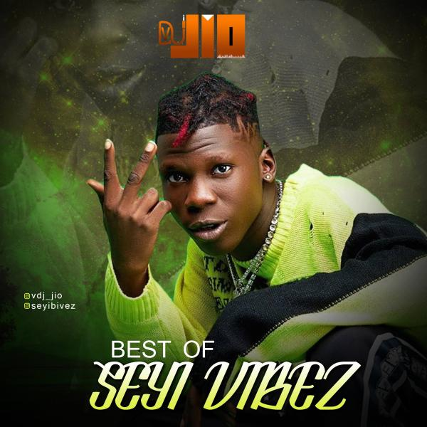 [MIXTAPE] VDJ JIO – BEST OF SEYI VIBEZ