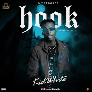 [Music] KidWhite – Hook