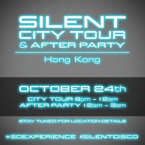 Silent City Tour & After Party - Hong Kong