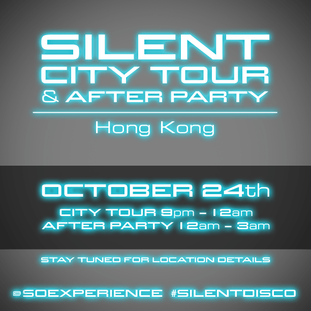 Silent City Tour & After Party - Hong Kong